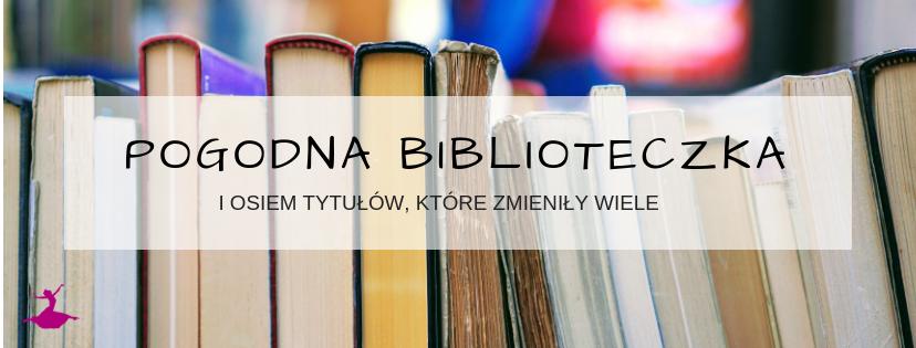 AKCJA POGODNA BIBLIOTECZKA I 8 NAJWAŻNIEJSZYCH TYTUŁÓW