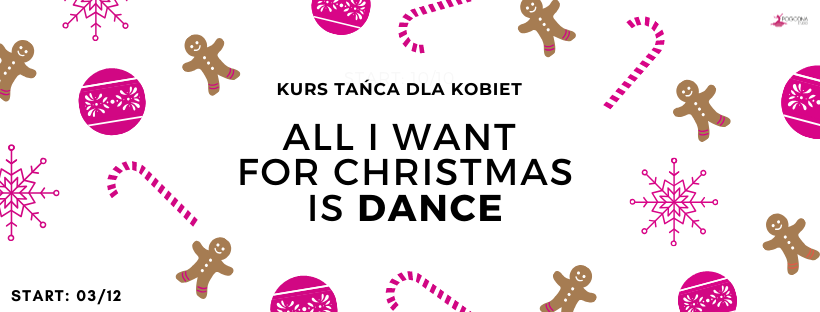 ALL I WANT FOR CHRISTMAS IS DANCE!