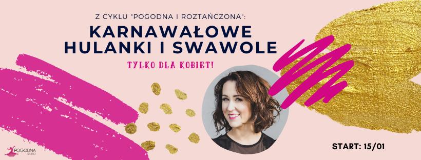 """""""KARNAWAŁOWE HULANKI I SWAWOLE"""""""